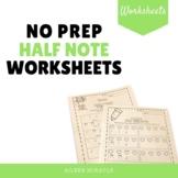 No Prep Half Note Music Worksheets