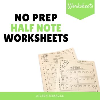 No Prep Half Note Music Worksheets