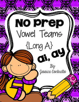 No Prep Long A Vowel Teams {ai, ay}