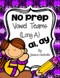 No Prep Long A Vowel Teams {ai, ay}