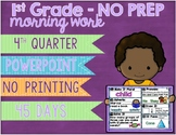 No Prep Morning Work Powerpoint Presentation - First Grade 4th Quarter