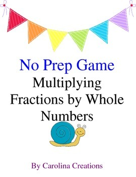 No Prep Multiplying Fractions by Whole Numbers Game 4.NF.B.4.B