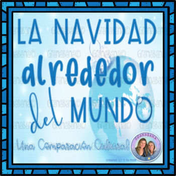 Project Based Learning: AP Cultural Comparison La Navidad Alrededor del Mundo