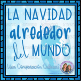 Project Based Learning: AP Cultural Comparison * La Navidad Alrededor del Mundo