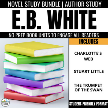 E.B. White Bundle - 3 No Prep Foldable Novel Study Units