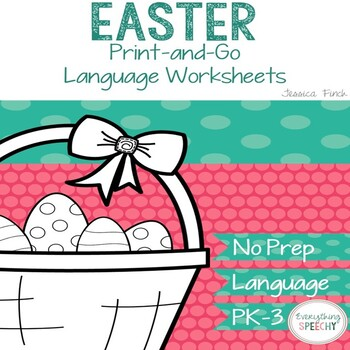 No Prep Print and Go Language Worksheets: Easterss