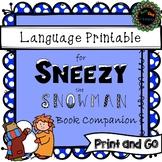 Print and Go Sneezy the Snowman Language Book Companion (no prep)
