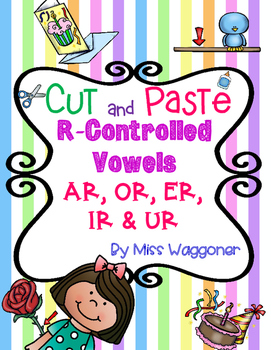 No Prep R-Controlled Vowels AR, OR, ER, IR, and UR Cut and Paste Bundle