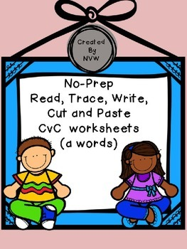 No-Prep Read, Trace, Write, Cut and Paste CvC (a words) Worksheets
