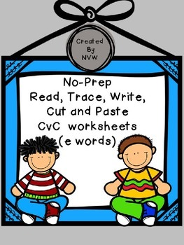 No-Prep Read, Trace, Write, Cut and Paste CvC (e words) Worksheets
