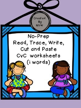 No-Prep Read, Trace, Write, Cut and Paste CvC (i words) Worksheets