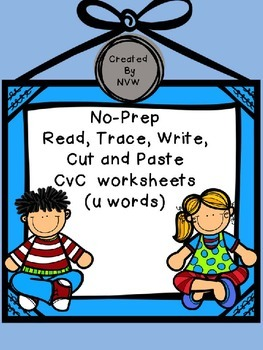 No-Prep Read, Trace, Write, Cut and Paste CvC (u words) Worksheets