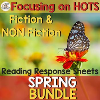 Reading Response Sheets Bundle (HOTS): Spring Edition No Prep
