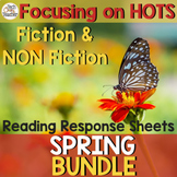 Reading Response Sheets Bundle (HOTS): Spring Edition No Prep