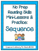 No Prep Reading Skills Mini-Lessons & Practice: Sequence