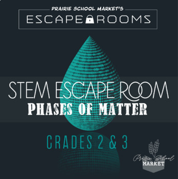 No-Prep STEM Escape Room -Science-Phases of Matter-2nd grade STEM Activities
