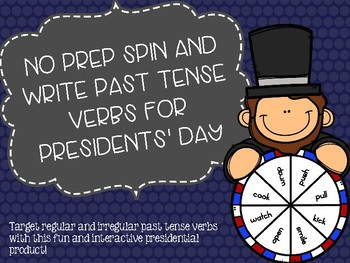 No Prep Spin and Write Past Tense Verbs for Presidents' Day