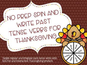 No Prep Spin and Write Past Tense Verbs for Thanksgiving