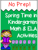 *No Prep* Spring Time in Kindergarten Math & ELA Packet