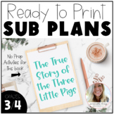 No Prep Sub Plans - The True Story of the Three Little Pigs