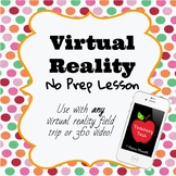 Virtual Reality No Prep Lesson - Great for End of Year!