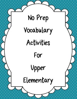 No Prep Vocabualry Activities for Upper Elementary