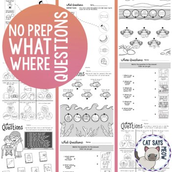 """""""""""No Prep"""" Wh- Questions (Print and Go What Where Worksheets for Speech Therapy)"""