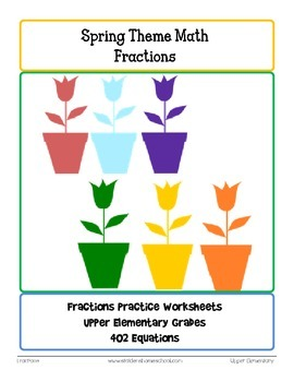 No Prep Worksheets! 402 Spring Themed Fractions, Grade 5+