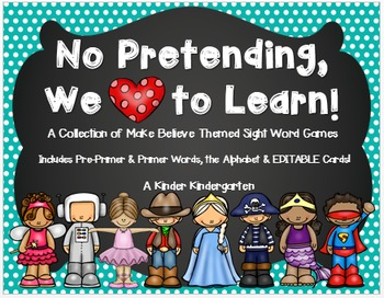 No Pretending, We Love Learning! A Collection of Make Believe Sight Word Games