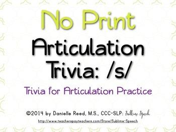 No Print Articulation Trivia: /s/