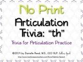 "No Print Articulation Trivia: ""th"""
