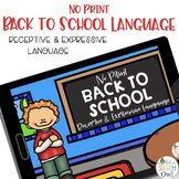 No Print Receptive and Expressive Language - Back to School Edition