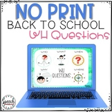 No Print Back to School WH Questions