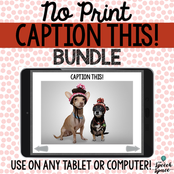 No Print: Caption This! BUNDLE