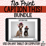 No Print: Caption This! BUNDLE | Teletherapy | Distance Learning