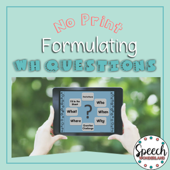No Print Formulating WH Questions