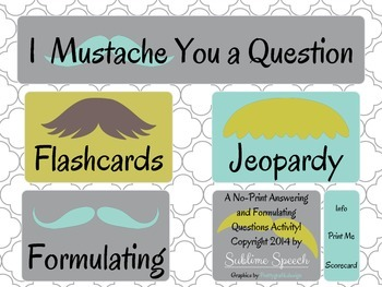 """No Print I """"Mustache"""" You a Question: Answering and Formulating Questions"""