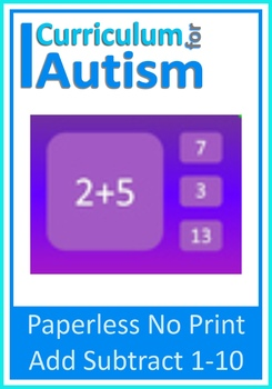 Paperless No Print Interactive PDF- Add Subtract 1-10, Autism, Special Education