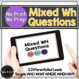 No Print No Prep Digital Speech Therapy WH Questions: MIXE