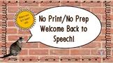 No Print/No Prep Welcome Back to Speech Wide Aspect