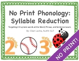 No Print Phonology: Syllable Reduction