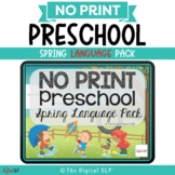 No Print Preschool Spring Language Pack - CCSS Aligned   Teletherapy