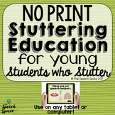 No Print Stuttering Education for Young Students Who Stutt