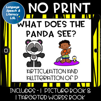 No Print -  What Does the Panda See? Articulation & Alliteration of the P Sound