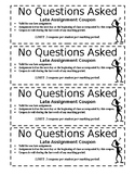 No Questions Asked - Late Assignment Coupon