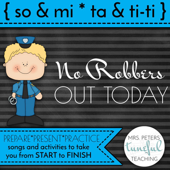 No Robbers Out Today - A Song for Teaching Ta/TiTi & So-Mi