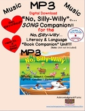 """""""No, Silly-Willy""""... SONG Companion!!"""