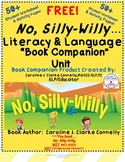 "No, Silly-Willy...Literacy & Language ""Book Companion"" Unit"