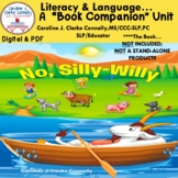 "No, Silly-Willy..., Literacy & Language ""Book Companion"" Unit"