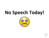 No Speech Therapy Today Sign